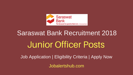 Saraswat Co-operative Bank 2018 Junior Officer (Marketing And Operations) Posts – 300 Vacancies | Graduation | Apply Now