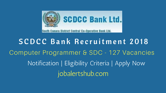 South Canara District Central Cooperative Bank Recruitment 2018 | Computer Programmer & Second Division Clerk – 127 Vacancies | Any Degree/ PG | Apply Now