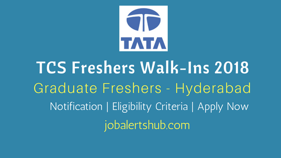 TCS Freshers Walk-ins 2018 In Hyderabad | Graduate Freshers | Graduation | Apply Now