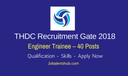 THDC Recruitment Gate 2018   Engineer Trainee – 40 Posts   B.Tech   Apply Now