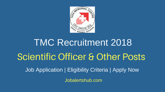 Tata Memorial Center 2018 Scientific Officer C, Housekeeper, Pharmacist, Technician, Nurse, Sub Officer, LDC & Other Posts – 137 Vacancies |SSC, HSC, Diploma, Any Degree, PG, ICWAI/ FCA | Apply Now