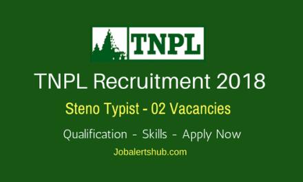 TNPL Recruitment 2018 | Steno Typist – 02 Vacancies | Graduation | Apply Now