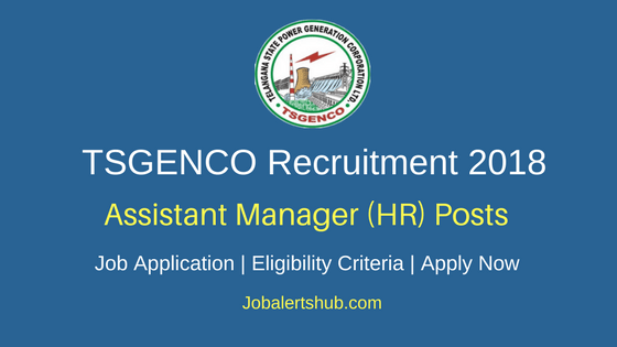 TSGENCO 2018 Assistant Manager (HR) Posts – 33 Vacancies | M.B.A (HR) | Apply Now