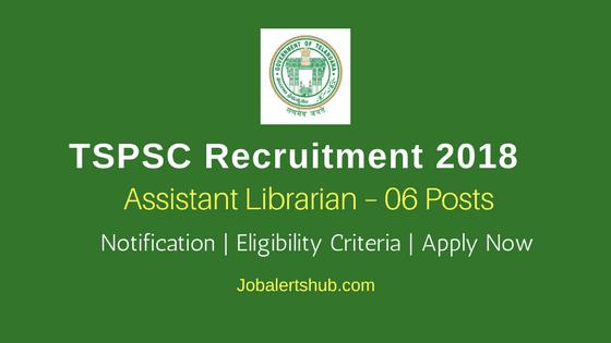 TSPSC Posts 2018 | Assistant Librarian – 06 Posts | BA/ B.Sc/ B.Com| Apply Now @ tspsc.gov.in