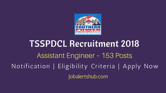 TSSPDCL Recruitment 2018 | Assistant Engineer– 153 Posts | B.Tech | Apply Now @ tssouthernpower.cgg.gov.in
