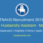 TNAHD Madurai 2018 Assistant Posts – 47 Vacancies | 10th Pass | Apply Now