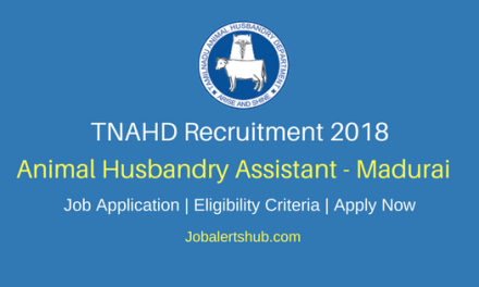 TNAHD Madurai 2018 Assistant Posts – 47 Vacancies | 10th Pass | Apply Now