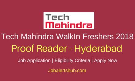 Tech Mahindra Hyderabad Walkin Freshers Proof Reader Jobs 2018 | Any Graduate | Walkin: Ends On 29th Mar'18