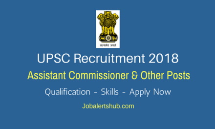 UPSC Recruitment 2018   Assistant Commissioner, Aeronautical Officer & Others – 28 Posts   Any Degree/PG   Apply Now @ upsconline.nic.in