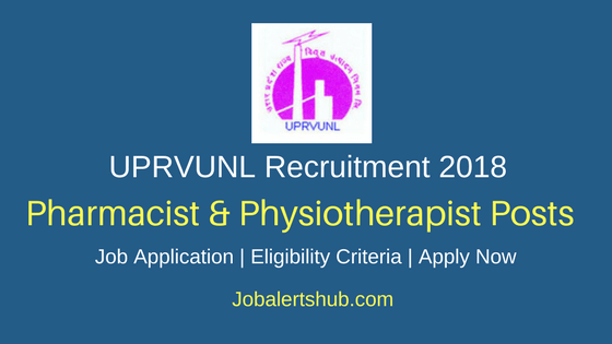 UPRVUNL 2018 Pharmacist & Physiotherapist Posts – 05 Vacancies | Diploma | Apply Now