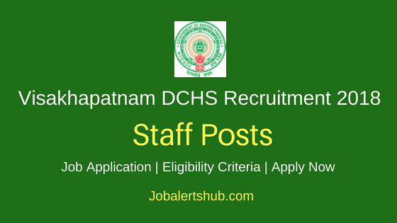 Visakhapatnam DCHS 2018 Gynecologist, Anesthesia, Pediatrician & Other Posts – 22 Vacancies | Diploma, BA, MBBS, PG | Apply Now