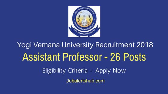Yogi Vemana University Recruitment 2018 | Assistant Professor – 26 Vacancies | PG With NET/SLET/SET | Apply Now @ www.yogivemanauniversity.ac.in