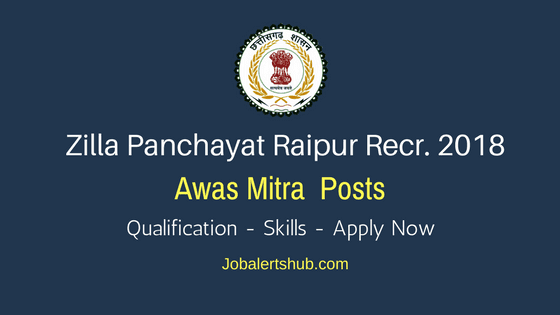 ZP Raipur Awas Mitra Posts – 81 Vacancies   12th Class, BE/ Diploma   Apply Now