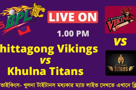BPL T20 Chittagong Vikings vs Khulna Titans Live Match on GTV | 11th Match