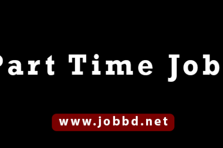 Latest Part Time Job Circular in Bangladesh