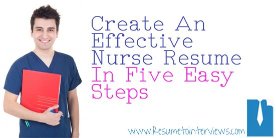 Resume  Create An Effective Nurse Resume In Five Easy