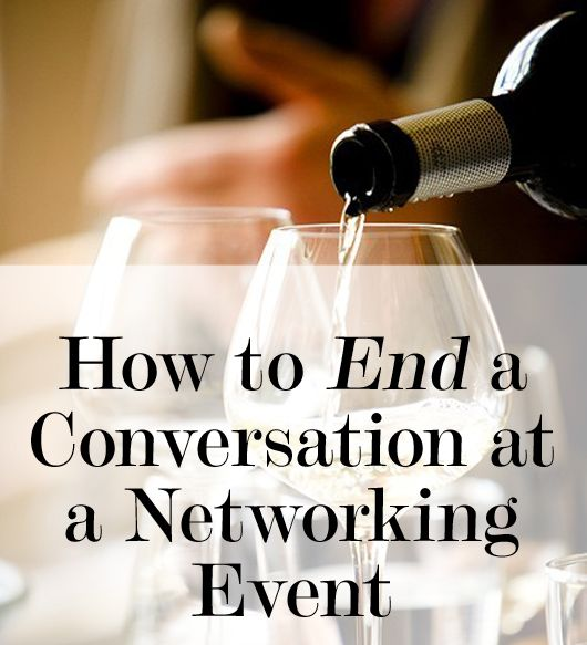 resume how to end a conversation at a networking event levo