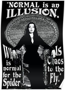 Work quote morticia addams normal is an illusion posters job altavistaventures Choice Image
