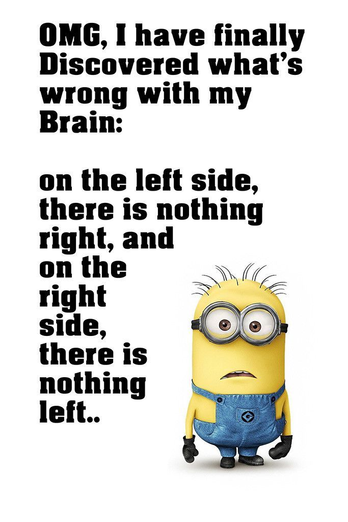 Work Quote : Minion Quotes Brain Funny Motivational Poster ...