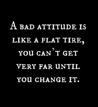 work quotes a bad attitude is like a flat tire you cant get very far until you change it joblovingcom your number one source for daily job