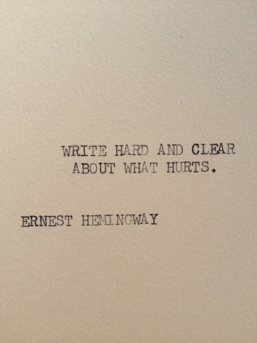 Work Quotes Write Hard And Clear About What Hurts Ernest