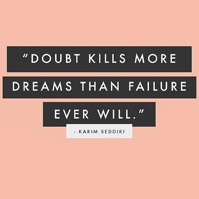 Work Quotes Doubt Kills More Dreams Than Failure Ever Will