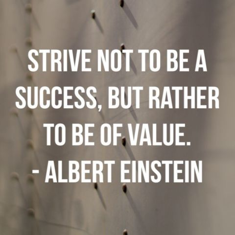 Work Quotes Strive Not To Be A Success But Rather To Be Of Value