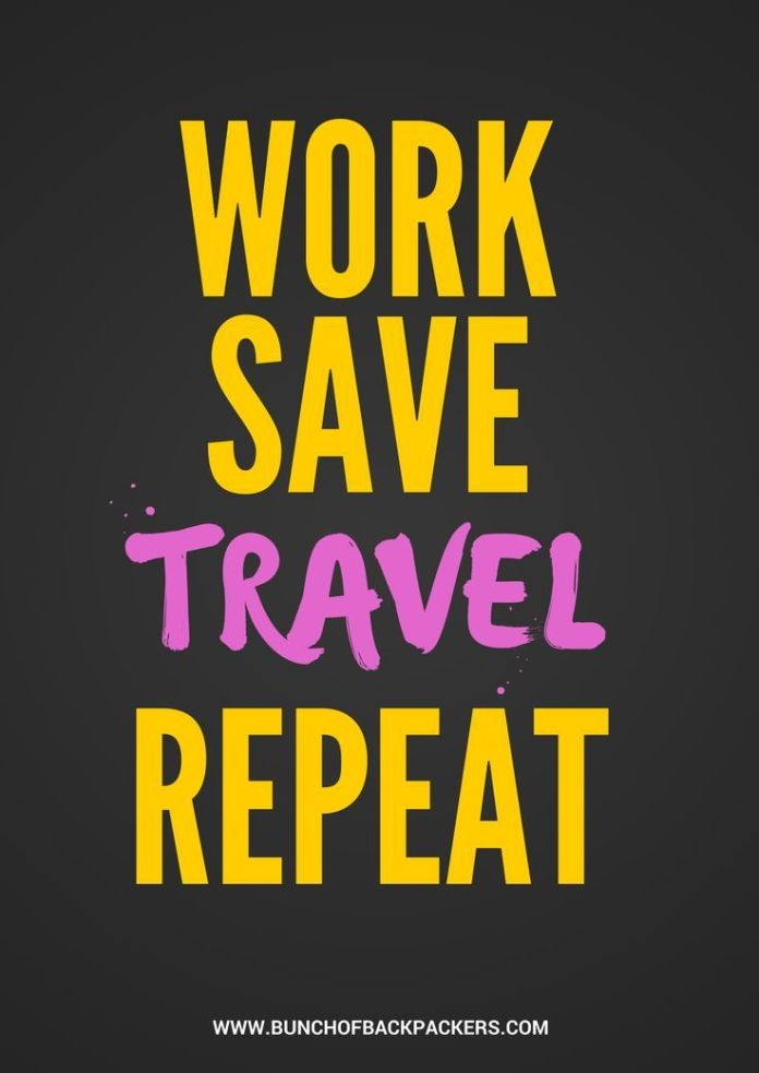 Work Quotes Travel Wisdom Work Save Travel Repeat Jobloving