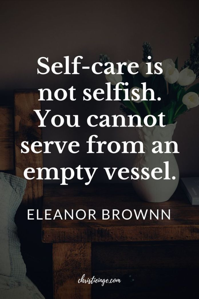 Work Quotes Quote About Self Care And Being Selfish Its So Key