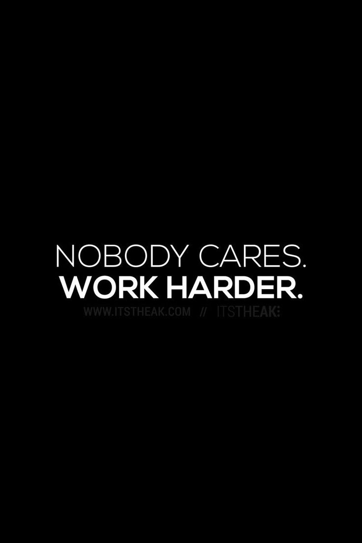 Done Quotes | Work Quotes Nobody Cares Work Harder Get It Done Motivational