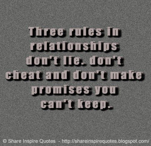 Leadership Quote Three Rules In Relationships Dont Lie Dont
