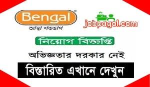 Bengal Group Job Circular