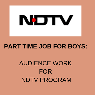 PART TIME JOB FOR BOYS AUDIENCE WORK NDTV