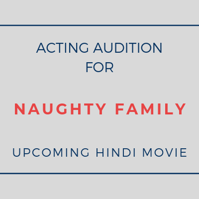 ACTING AUDITION NAUGHTY FAMILY BOLLYWOOD MOVIE