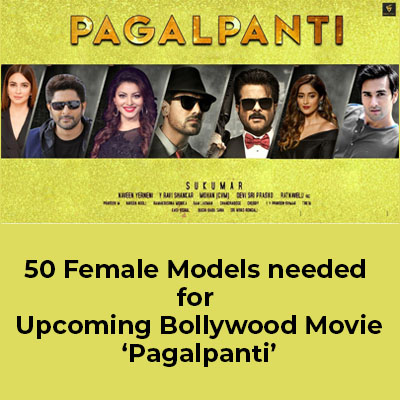 female models for shooting of bollywood movie pagalpanti