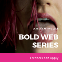 latest casting call for bold web series