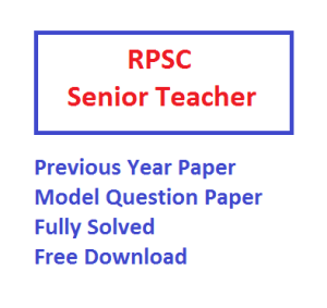rpsc senior teacher previous years model question paper I download