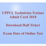 UPPCL Technician Admit Card 2018 Download TG 2 Hall Ticket Exam Date