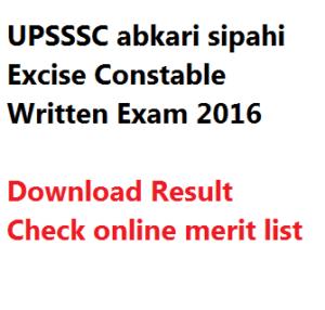 exam result excise constable abkari sipahi upsssc 2016 written exam merit list