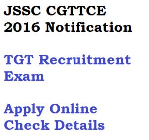 jssc cgttce 2016 tgt notification recruitment 2017 jharkhand trained teacher bharti advertisement brochure