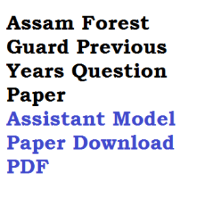 assam forest guard previous years question paper solved model download pdf department written exam test