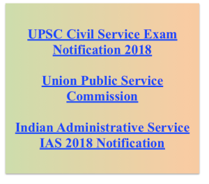 upsc ias notification 2018 civil service exam recruitment indian administrative service english hindi