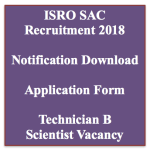 ISRO Recruitment 2018 Technician B Vacancy 85 Posts ISRO SAC Jobs