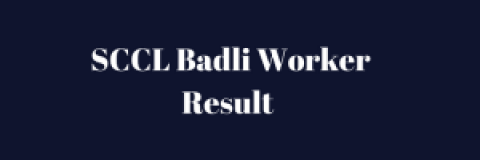 sccl badli worker result 2018 sccl mines expected cut off marks