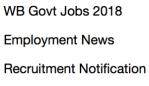 wb govt jobs 2018 west bengal latest govt jobs recruitment notification 2018 vacancy online application form