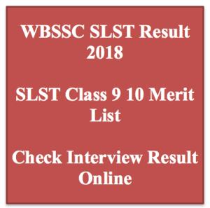 wbssc slst result 2016 2017 2018 counselling merit list west bengal ssc wb school service commission merit list final panel list check online class 9 10