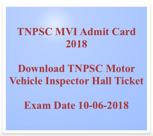 tnpsc mvi admit card 2018 motor vehicle inspector hall ticket download tamil nadu psc mvi exam date written test download expected date