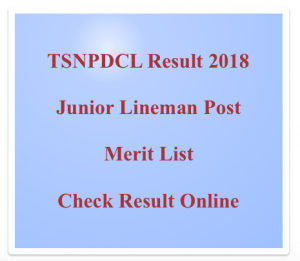 tsnpdcl result 2018 merit list expected cut off marks publishing date junior lineman jlm post iti electrician