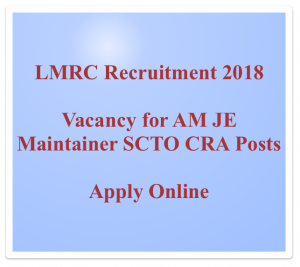 lmrc recruitment 2018 lucknow metro rail corporation recruitment vacancy sc to cra junior engineer je maintainer cra am