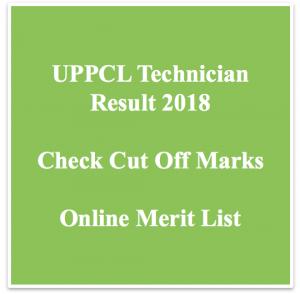 uppcl technician result 2018 merit list expected cut off marks uttar pradesh upptcl cut off marks expected